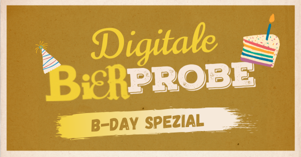 Digitale Bierprobe B-Day Spezial 20.03.21